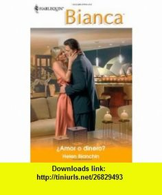 Amor O Dinero? (Love or Money?) (Harlequin Bianca) (Spanish Edition) (9780373339877) Helen Bianchin , ISBN-10: 0373339879  , ISBN-13: 978-0373339877 ,  , tutorials , pdf , ebook , torrent , downloads , rapidshare , filesonic , hotfile , megaupload , fileserve