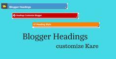 Blogger Me Headings Customize Kaise Kare?