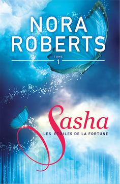 Sasha - Tome 1 - Nora Roberts -  416 pages, Couverture souple -  Série / Collection : Les étoiles de la fortune -  Référence : 901549 #Livre #Lecture #Roman #Cadeau