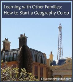 Learning with Other Families: How to Start a Geography Co-op @EducationPossible