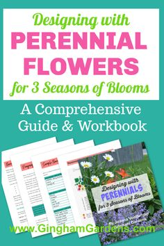 Learn how to Design a Perennial Garden that blooms from early spring to fall with the comprehensive guide - Designing with Perennials for 3 Seasons of Blooms. Includes step-by-step directions, along with sample 3-season garden plans, plus lists of over 90 perennial flowers for sun and shade categorized by bloom time, zone, rabbit resistant, deer resistant, pollinator friendly, etc.
