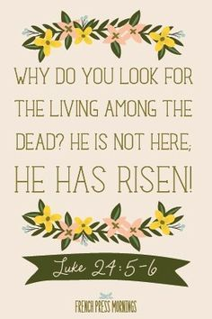 Why Do You Look For The Living Among The Dead? He Has Risen! easter jesus easter quotes easter images jesus quotes easter sayings easter quotes and sayings easter quote images Resurrection Quotes, Bible Quotes, Bible Verses, Key Quotes, Prayer Scriptures, Jesus Quotes, Daily Quotes, French Press Mornings, Adonai Elohim