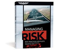 (ASA-RISK) Managing Risk: Best Practices for Pilots covering the 10 most significant accident threat categories. Commercial Pilot, Knowledge Test, Exam Guide, Private Pilot, Best Practice, Risk Management, Test Prep, Vulnerability, How To Know