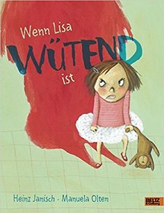 Wenn Lisa wütend ist: Vierfarbiges Bilderbuch: Amazon.de: Heinz Janisch, Manuela Olten: Bücher