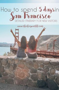 How to spend 5 days in San Francisco!