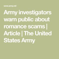 Army investigators warn public about romance scams | Article | The United States Army