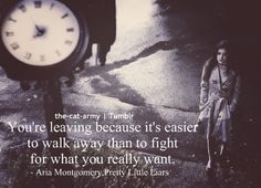 aria's quotes always fit right into my life. #pll