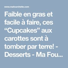 """Faible en gras et facile à faire, ces """"Cupcakes"""" aux carottes sont à tomber par terre! - Desserts - Ma Fourchette"""