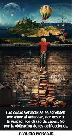 Educar para ser personas libresy felices frente a educar para aprobar exámenes. Claudio Naranjo