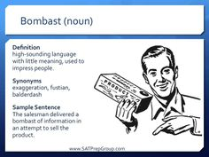 Word of the Day BOMBAST (noun)! Download this vocabulary flashcard to help you study for the SAT or ACT from www.SATPrepGroup.com