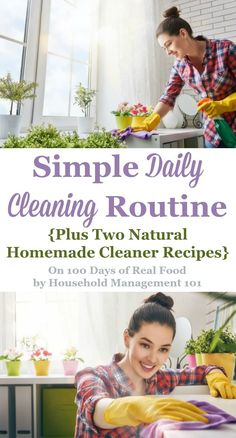 Here's a simple daily cleaning routine to keep your home clean without spending too much time on it, plus two natural cleaner recipes {from Household Management 101 on 100 Days of Real Food} Daily Cleaning Checklist, Deep Cleaning Tips, Green Cleaning, House Cleaning Tips, Spring Cleaning, Cleaning Hacks, Routine, Clean Baking Pans, Homemade Cleaning Products