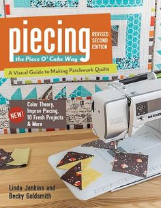 Piecing the Piece O' Cake Way, Revised Second Edition