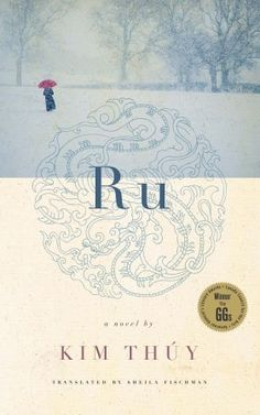 The Unexpected Twists and Turns: Review of Ru by Kim Thuy