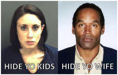 Casey Anthony and O.J. Simpson meet classic internet meme...  In my defense I do not look anything like Casey Anthony. I don't want to be mistaken for her anymore.