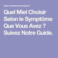 Quel Miel Choisir Selon le Symptôme Que Vous Avez ? Suivez Notre Guide.