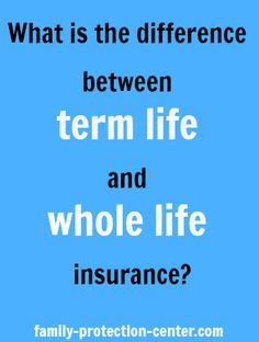 Do you know the difference between term life and whole life insurance? We do! http://www.family-protection-center.com/blogs/whats-difference-between-term-life-vs-whole-life-insurance.php#sthash.BYXna69N.dpbs