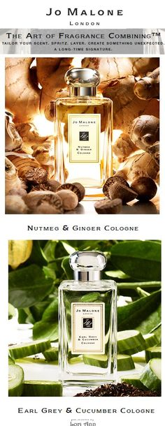 Jo Malone Perfumes - Combine Nutmeg & Ginger with Earl Grey & Cucumber