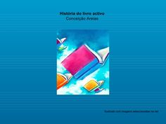histria-de-um-livro-activo by guest8ee1c5a via Slideshare