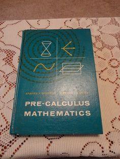 Pre-Calculus Mathematic 1965 Shanks Brumfiel Fleenor Eicholz