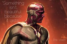 A quote from Vision in Avengers: Age of Ultron