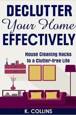 Declutter Your Home Effectively - http://www.source4.us/declutter-your-home-effectively-house-cleaning-hacks-to-a-clutter-free-life/