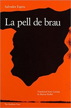 La pell de brau / Salvador Espriu ; translated from Catalan by Burton Raffel ; introduction by Lluís Alpera ; afterword by Thomas F. Glick.