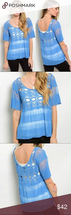 Blue Sheer Crochet Top Must Have NWT Blue Sheer Crochet Top. Must have so adorable. Features: delicate crochet, relaxed fit, scoop back  I have 3 sizes, 1 S/M, 2 M/L. Fabric: 100% Cotton. Please ask questions. Thanks for checking out my closet. I'll consider all offers on my items. Thank you Tops