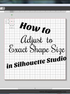 Getting The Exact Size You Want In Silhouette Studio.