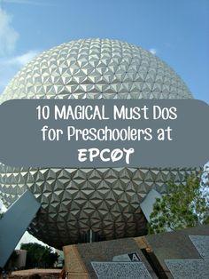 Magical Must Dos for Preschoolers at EPCOT #disneytravel #epcot #disneytips