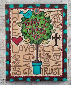 Take a look at this 'Today I Choose To' Canvas by Glory Haus on #zulily today!