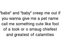 Yes any of those, but not babe or baby