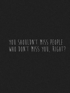 You just shouldn't... Wish someone would tell this to my heart.
