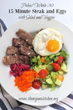 15 Minute Steak and Eggs with Salad (Paleo/Whole 30) | The Organic Kitchen Blog and Tutorials