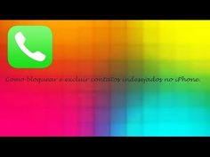 iPhone Como Bloquear Contatos Indesejados ♡ ♥