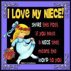 i love you niece quotes I Love My Niece, Daughter Of God, Niece And Nephew, I Love Girls, Love Her, Niece Quotes, Niece Poems, Words Of Wisdom Quotes, Do What Is Right
