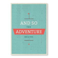 Adventure Print by Maria Hernandez // this would be an amazing phrase to use on wedding invites or ceremony programs. Project Life, Budget, Scrapbooking, And So The Adventure Begins, Framed Wall Art, 5 D, Inspire Me, Meant To Be, Canvas Art