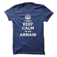 I cant keep calm Im an ARMANI - t shirt designs #cool tshirt designs #design tshirts