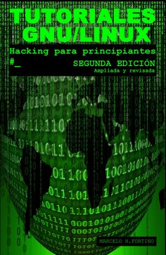"Segunda edición de mi libro ""Tutoriales GNU/Linux, hacking para principiantes"". Nivel básico e intermedio. Leonardo Sanchez, Book Club Books, My Books, Best Tech News, Gnu Linux, Software, The Faceless, One Coin, Programming Languages"