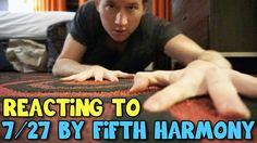 REACTING TO FIFTH HARMONY - 7/27