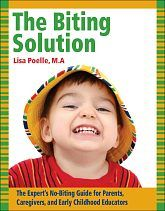 Got a toddler who bites? You need this practical, realistic book! Lisa Poelle's The Biting Solution spells out why kids bite, how to prevent biting from getting started, and how to cure the problem once you've got a biter. For parents, child care providers, and early childhood professionals.