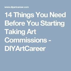 14 Things You Need Before You Starting Taking Art Commissions - DIYArtCareer