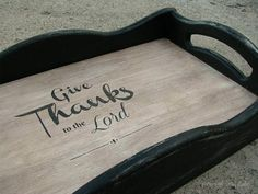 Vintage farmhouse wood tray.  Handmade rustic tray with handles.  Give thanks to the Lord.  Christian home decor gift.