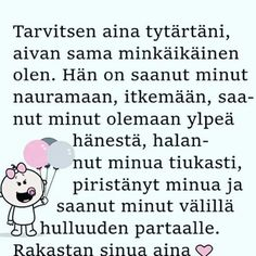 Finnish Language, Vintage Pictures, Happy Day, Kids And Parenting, Funny Texts, To My Daughter, Poems, Mood, Thoughts