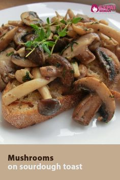 Try this tasty and easy reciepe for mushrooms and sourdough toast!