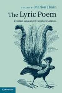 The Lyric Poem: Formations and Transformations edited by Marion Thain - O 024 THA