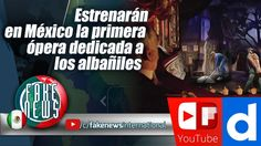 Estrenarán en México la primera ópera dedicada a los albañileshttps://igg.me/at/FakeNEWS/x/16643782