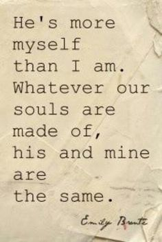 Quote that a represents Jeremy & I to the core. He cannot be without me, nor I without him.