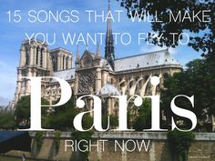 15 Songs That Will Make You Want to Fly to Paris Right Now // Brittany from Boston