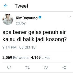 Read Kim Doyoung from the story RECEHAN NCT by AkuMerayapDidinding (Manusia) with reads. Quotes Lucu, Jokes Quotes, Funny Quotes, Reminder Quotes, Mood Quotes, Crazy Quotes, Best Quotes, Annoyed Meme, Funny Tweets Twitter