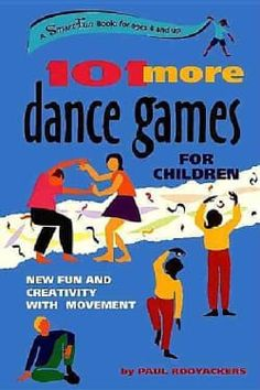 101 More Dance Games for Children: New Fun and Creativity With Movement (Paperback) | Overstock.com Shopping - The Best Deals on Games & Activities